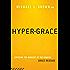 Hyper-Grace: Exposing the Dangers of the Modern Grace Message