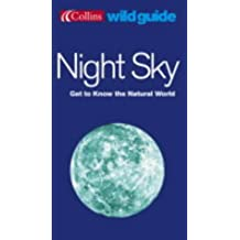 Night Sky (Collins Wild Guide): Get to Know Your Natural World