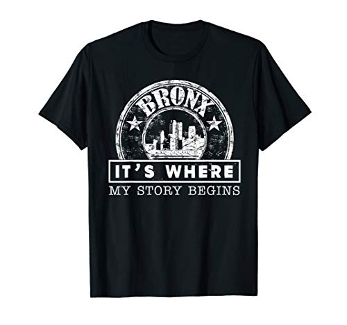 The Bronx NY City Pride Is Where My Story Begins T-Shirt -
