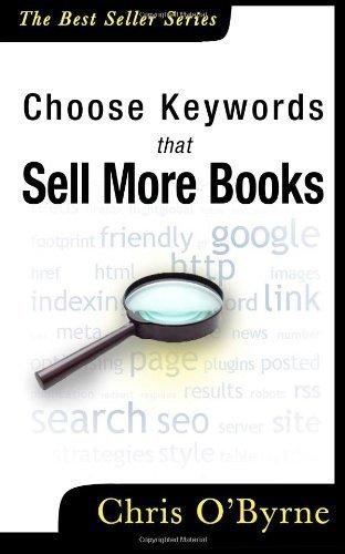 Choose Keywords That Sell More Books by Chris O'Byrne (17-Sep-2012) Paperback