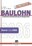Baulohn 2006. Praktische Lohnabrechnung im Baugewerbe