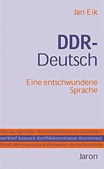 DDR-Deutsch: Eine entschwundene Sprache (German Edition) by [Eik, Jan]