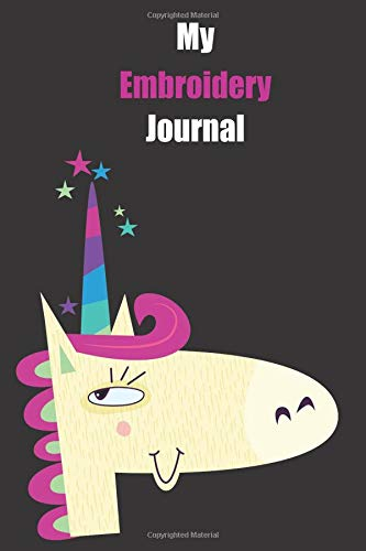 My Embroidery Journal: With A Cute Unicorn, Blank Lined Notebook Journal Gift Idea With Black Background Cover