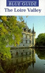 Loire Valley (Blue Guides)