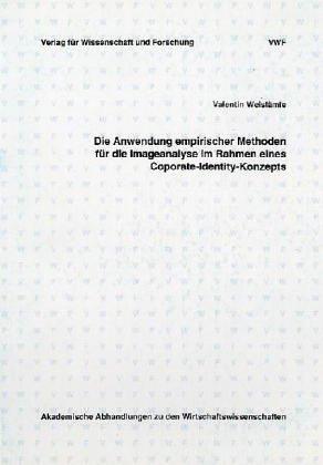 Die Anwendung empirischer Methoden für die Imageanalyse im Rahmen eines Coporate-Identity-Konzepts
