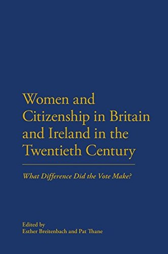 Women and Citizenship in Britain and Ireland in the Twentieth Century: What Difference Did the Vote Make?