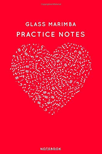 """Glass marimba Practice Notes: Red Heart Shaped Musical Notes Dancing Notebook for Serious Dance Lovers - 6""""x9"""" 100 Pages Journal (Instrument Book Series, Band 200)"""