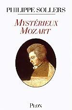 Mystérieux Mozart de Philippe Sollers