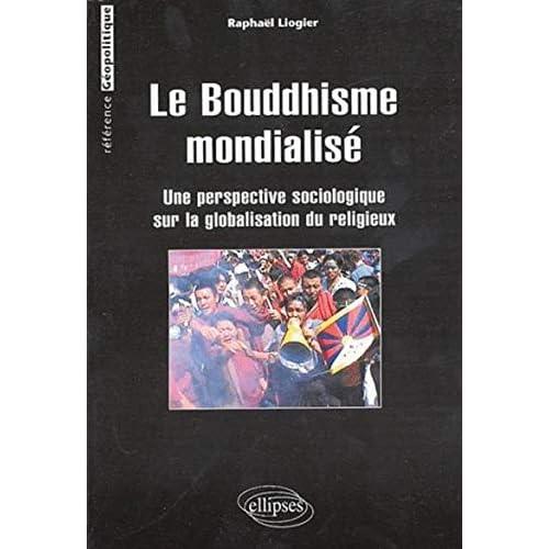 Le bouddhisme mondialisé : Une perspective sociologique sur la globalisation du religieux