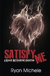 Satisfy Me-A Ravage MC Valentine Collection (Ravage MC#3.5) by Ryan Michele (2015-02-09)