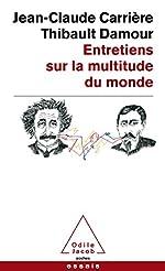 Entretiens sur la multitude du monde de Jean-Claude Carrière