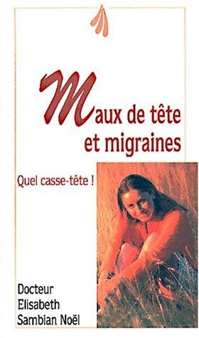 Maux de têtes et migraines : Quel casse-tête