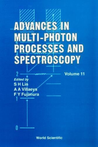 Advances in Multi-Photon Processes and Spectroscopy, Volume 11: v. 11