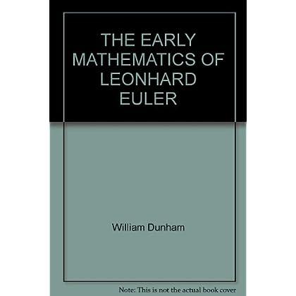 THE EARLY MATHEMATICS OF LEONHARD EULER