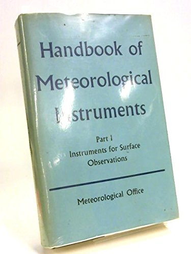 Handbook of Meteorological Instruments, Part 1: Instruments For Surface Observations