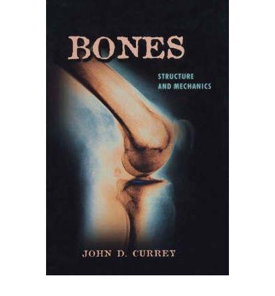 [ BONES STRUCTURE AND MECHANICS ] By Currey, John D. ( AUTHOR ) Jun-2006[ Paperback ]