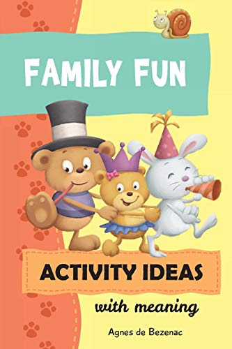 Family Fun Activity Ideas: Activity Ideas with Meaning