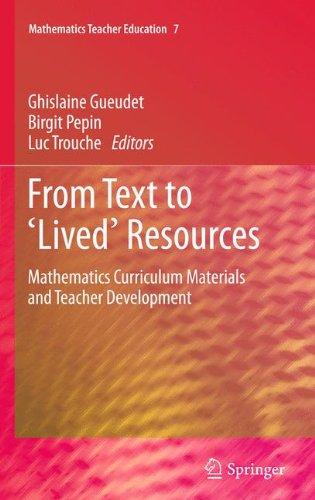 From Text to 'Lived' Resources: Mathematics Curriculum Materials and Teacher Development (Mathematics Teacher Education)