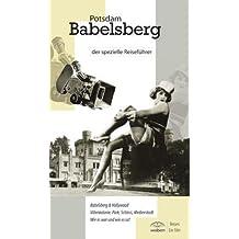 Potsdam Babelsberg: Der spezielle Reiseführer