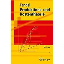 Produktions- und Kostentheorie (Springer-Lehrbuch)
