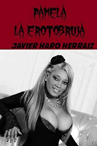 PAMELA LA EROTOBRUJA por Javier Haro Herraiz