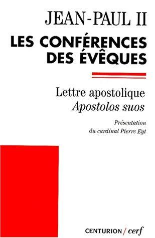 LES CONFERENCES DES EVEQUES. Lettre apostolique : Apostolos suos
