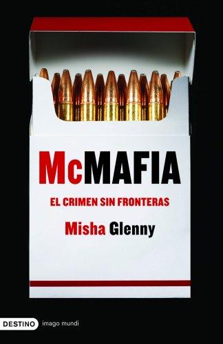 McMafia. El crimen sin fronteras (Imago Mundi) por Misha Glenny