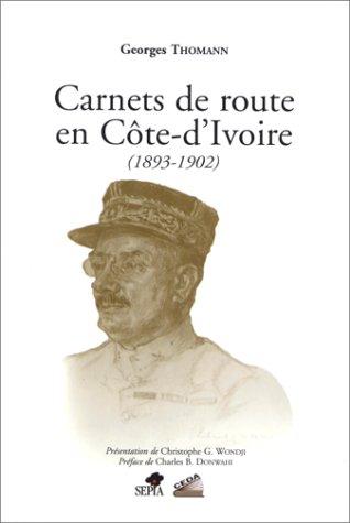 CARNETS DE ROUTE EN COTE D'IVOIRE (1893-1902)