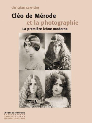 Cléo de Mérode et la photographie. La première icône moderne par Christian Corvisier
