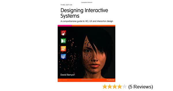 Buy Designing Interactive Systems A Comprehensive Guide To Hci Ux And Interaction Design Book Online At Low Prices In India Designing Interactive Systems A Comprehensive Guide To Hci Ux And Interaction