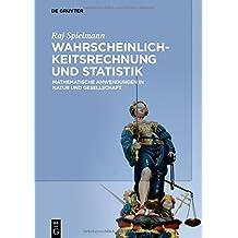 Wahrscheinlichkeitsrechnung und Statistik: Mathematische Anwendungen in Natur und Gesellschaft