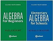 Elementary Algebra For Schools + Algebra For Beginners (Set of 2 Books)