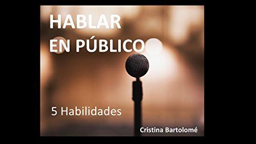 HABLAR EN PÚBLICO: 5 HABILIDADES