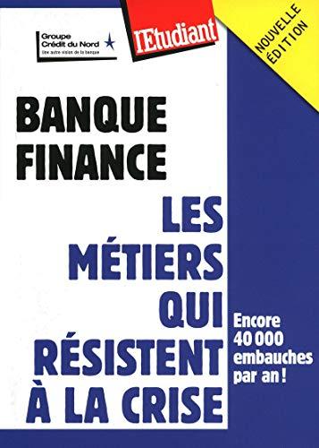 Banque finance - Les métiers qui résistent à la crise par Caroline Andreani