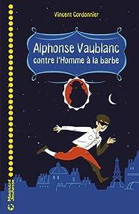 vignette de 'Alphonse Vaublanc contre l'homme à la barbe (Vincent Cordonnier)'