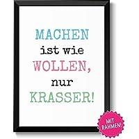 MACHEN IST WIE WOLLEN - Bild mit Motivations-Spruch im Rahmen - Geschenkidee Büro Studium Ausbildung Frau & Mann