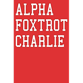 Alpha Foxtrot Charlie: Arsenal Football Team Notebook Soccer Fan Journal 6x9 inch 120 Page Lined Stationery