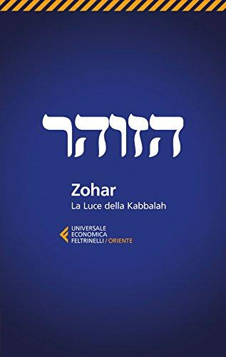 Zohar. La luce della Kabbalah (Universale economica. Oriente)