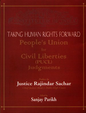 Taking Human Rights Forward People's Union for Civil Liberties (PUCL) Judgments