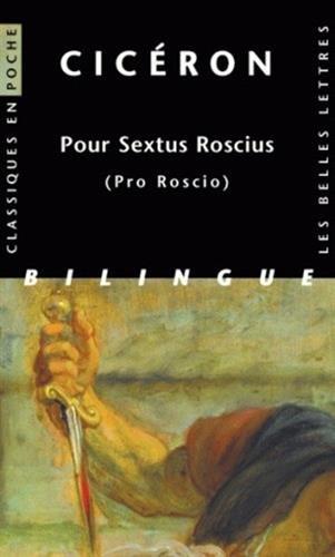Pour Sextus Roscius: (Pro Roscio) par Cicéron
