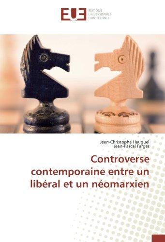 Controverse contemporaine entre un libéral et un néomarxien