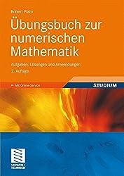 Übungsbuch zur numerischen Mathematik: Aufgaben, Lösungen und Anwendungen (German Edition)