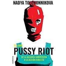 El libro Pussy Riot: De la alegría subversiva a la acción directa (No Ficción)