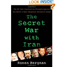 The Secret War with Iran: The 30-Year Clandestine Struggle Against the World's Most Dangerous Terrorist Power