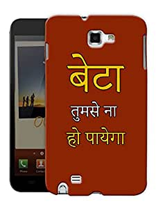 """Humor Gang Beta Tumse Na Ho Payega - Hindi Quote Printed Designer Mobile Back Cover For """"Samsung Galaxy Note 1"""" (3D, Matte Finish, Premium Quality, Protective Snap On Slim Hard Phone Case, Multi Color)"""