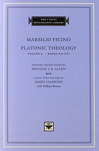 Platonic Theology: Books 12-14 v. 4 (I Tatti Renaissance Library) (The I Tatti Renaissance Library)