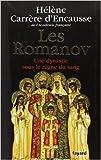 Les Romanov - Une dynastie sous le règne du sang de Hélène Carrère d'Encausse ( 15 mai 2013 ) - 15/05/2013