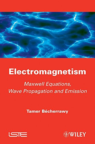 [(Electromagnetism : Maxwell Equations, Wave Propagation and Emission)] [By (author) Tamer Becherrawy] published on (July, 2012)