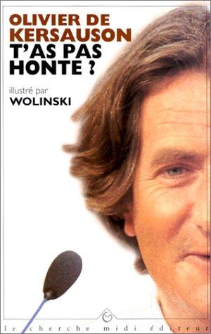 T AS PAS HONTE par OLIVIER DE KERSAUSON