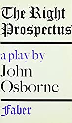 Right Prospectus: A Play for Television by John Osborne (1973-01-01)